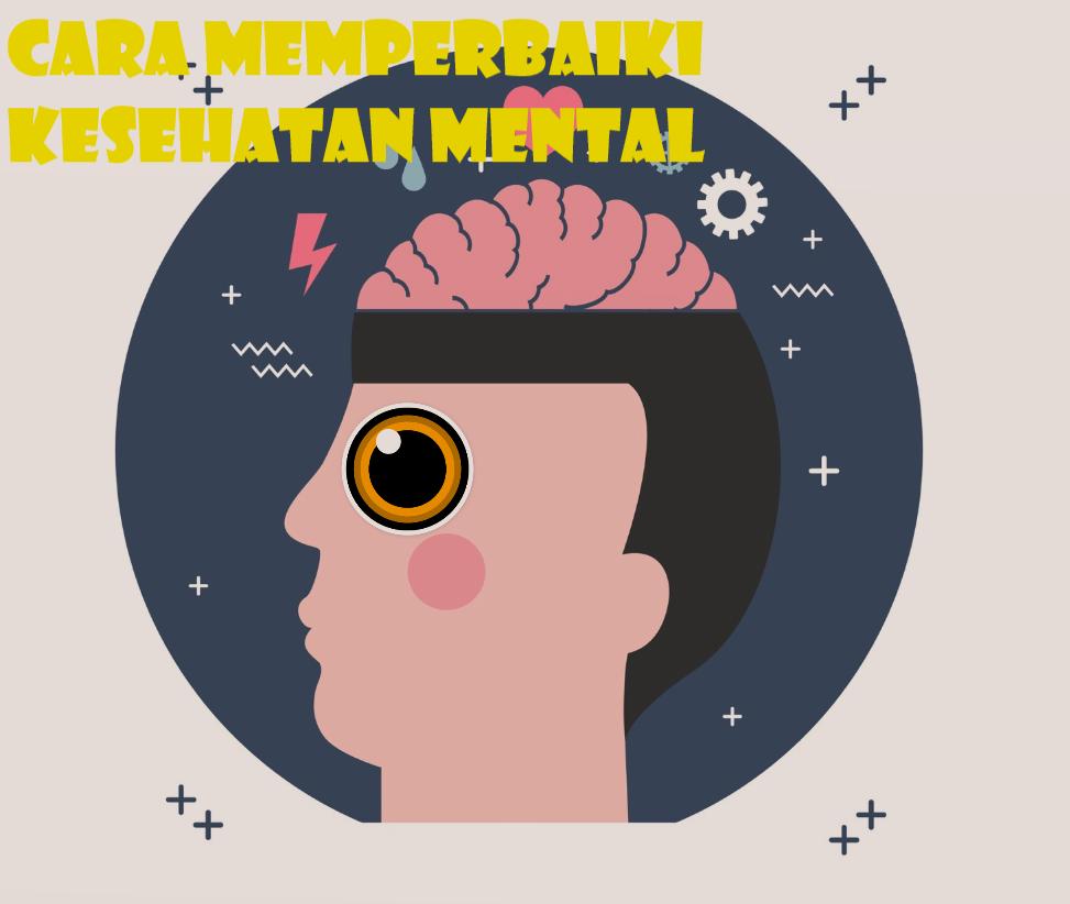 Cara Memperbaiki Kesehatan Mental