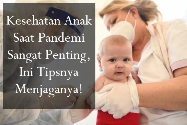 Kesehatan Anak Saat Pandemi