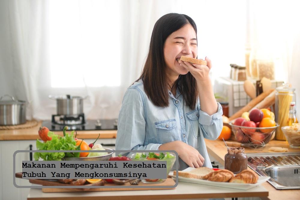 Makanan Mempengaruhi Kesehatan Tubuh Yang Mengkonsumsinya